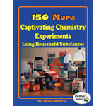 150 MORE Experiments Using Household Substances by Brian Rohrig
